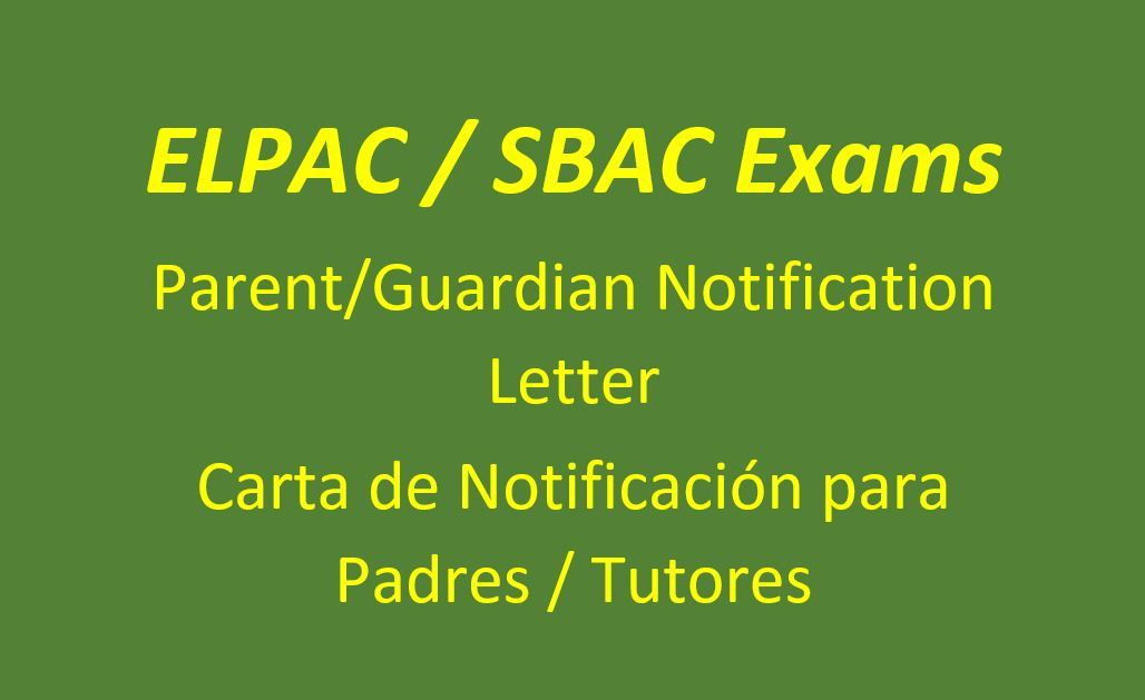 ELPAC/SBAC Parent Notification Letter (Carta de Notificacion para Padres)