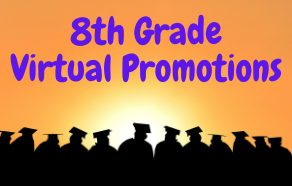 8th Grade Virtual Promotion Information