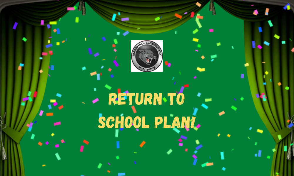 Marshall Return to School Plan!