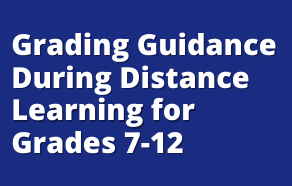 2020-2021 Grading Guidance During Distance Learning for SUSD Students Grade 7-12
