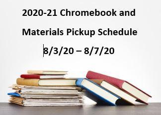 2020-21 Chromebook and Materials Pickup Schedule