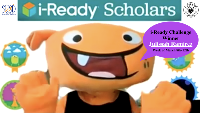 Congratulations to Julissah Ramirez! He is an i-Ready Challenge Winner! Week of March 8th - 12th